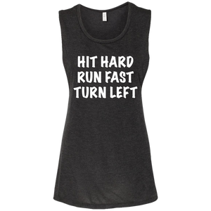 Hit Hard Run Fast Turn Left Flowy Muscle Tank