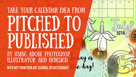 From Pitched to Published - Publishing Your First Calendar  - complete instructional video lessons