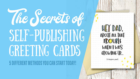 Secrets of Self-Publishing Greeting Cards - complete instructional video lessons