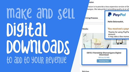 Make and Sell Digital Downloads -  full instructional video classes