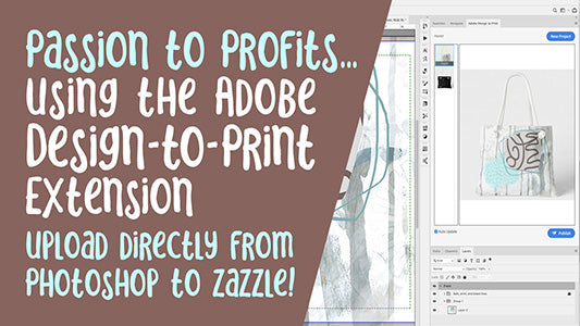 Turn Passion to Profits using the Adobe Design to Print Extension in Photoshop - full instructional video class