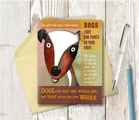 0016 Dogs Make Our Lives Whole Note Card - deloresartcanada
