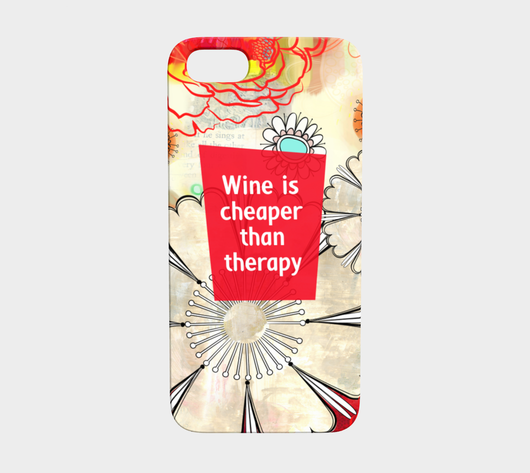 924  Wine Is Cheaper Than Therapy Device Case - deloresartcanada