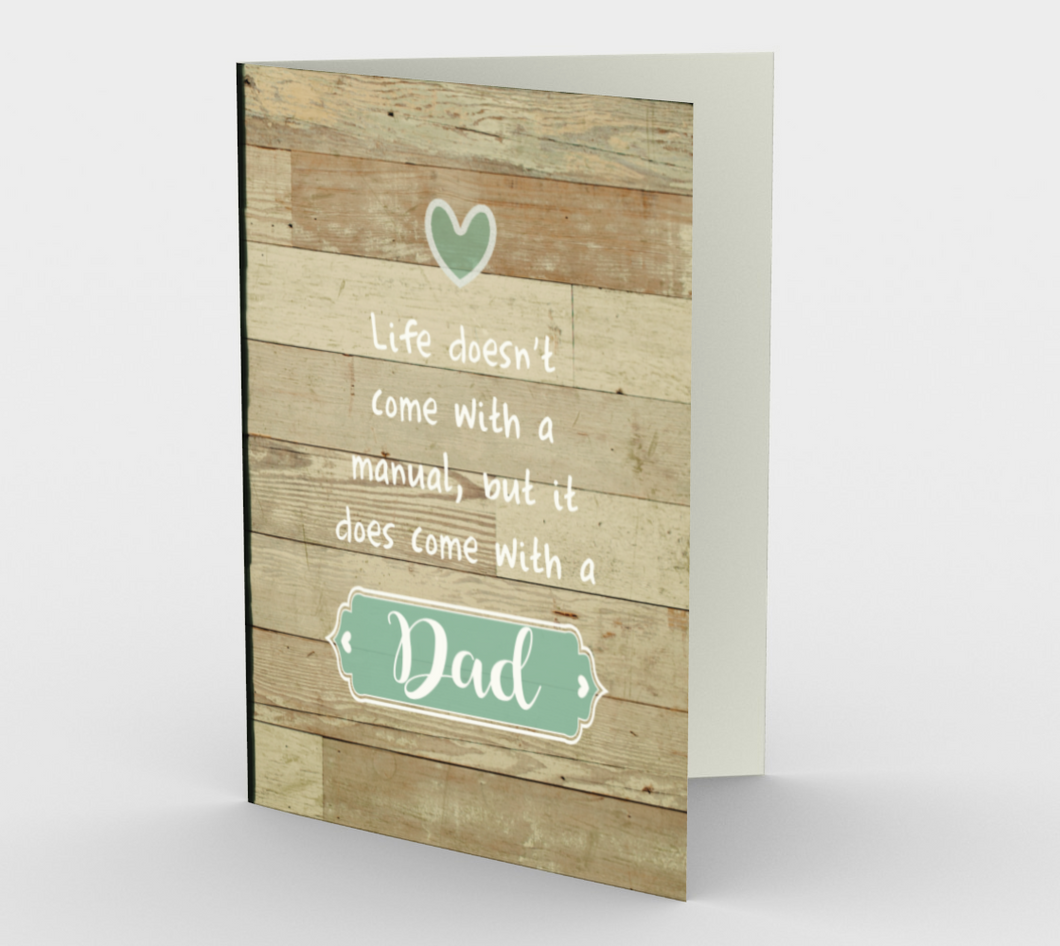 1216. Life Doesn't Come With A Manual/Dad  Card by DeloresArt