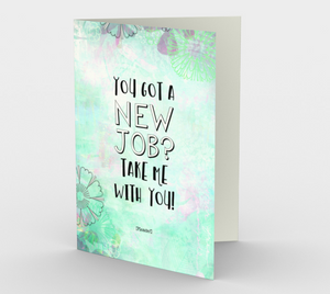1348 New Job Take Me Card by Deloresart