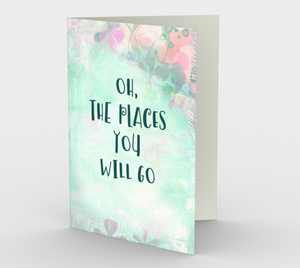 1347 Oh The Places You Will Go Card by Deloresart