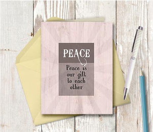 1018 Peace Is Our Gift To Each Other Note Card