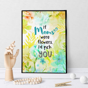 1059 If Mom's Were Flowers Art - deloresartcanada