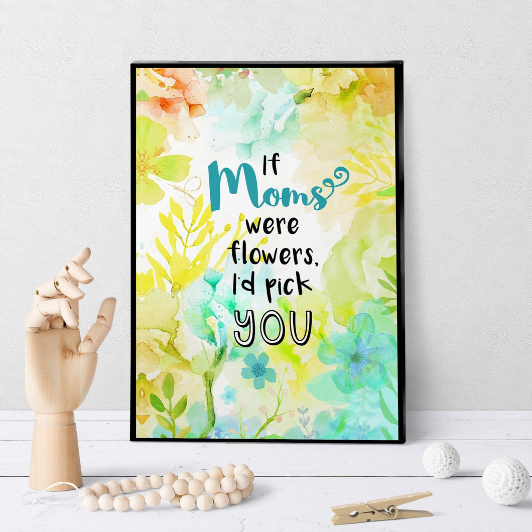 1059 If Mom's Were Flowers Art