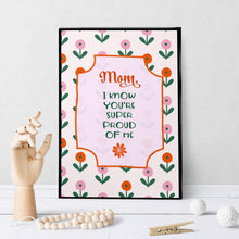 1134 Mom, I Know You're Super Proud Of Me Art - deloresartcanada