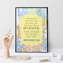 1149 Mother's Day Life Is Good Art - deloresartcanada