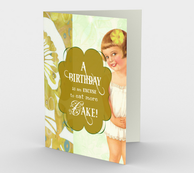 0330 Birthday Excuse to Eat More Card by Deloresart
