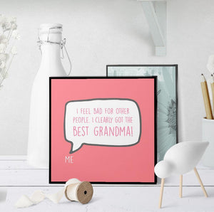 1212 I Clearly Got The Best Grandma Art - deloresartcanada