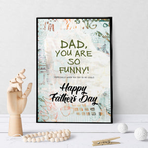 1225 Dad You Are So Funny Art - deloresartcanada