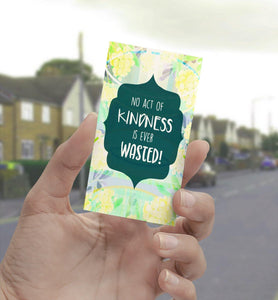 1275 No Act Of Kindness Wasted Art - deloresartcanada