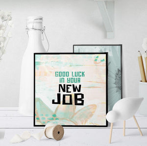 1339 Good Luck In Your New Job Art