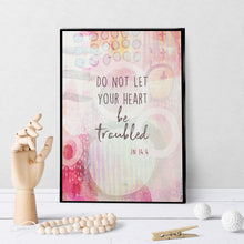 1359 Do Not Let Your Heart Be Troubled Art - deloresartcanada