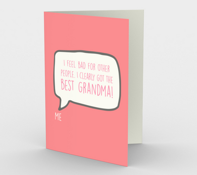 1212. Clearly I Got The Best Grandma  Card by DeloresArt