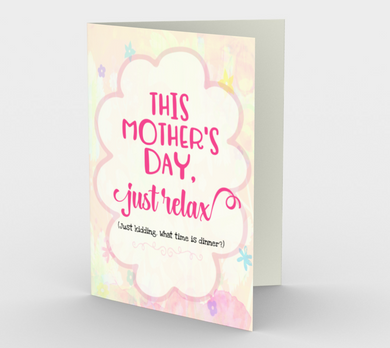 1128.This Mother's Day, Just Relax  Card by DeloresArt