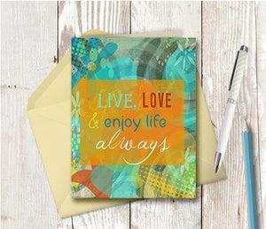 0258  Live Laugh And Enjoy Life Note Card