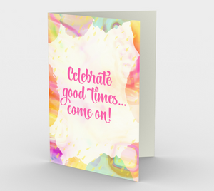 1335 Celebrate Good Times Card by Deloresart