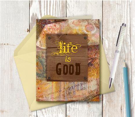 0275 Life Is Good Note Card - deloresartcanada