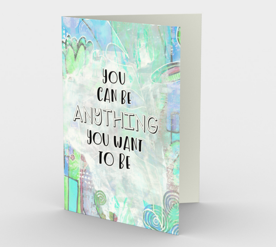 1343 You Can Be Anything Card by Deloresart