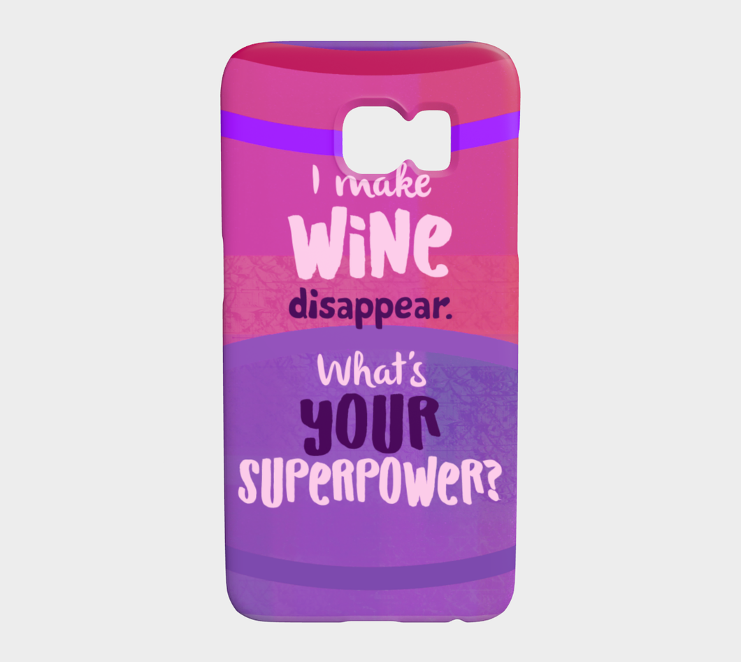 962  I Make Wine Disappear What's Your Superpower Device Case - deloresartcanada