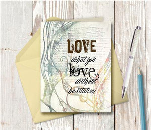 0351 Love What You Love Without Hesitation Note Card - deloresartcanada