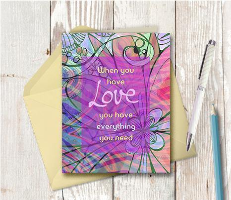 0364 When You Have Love Note Card