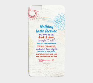 722  Nothing Lasts Forever Device Case - deloresartcanada