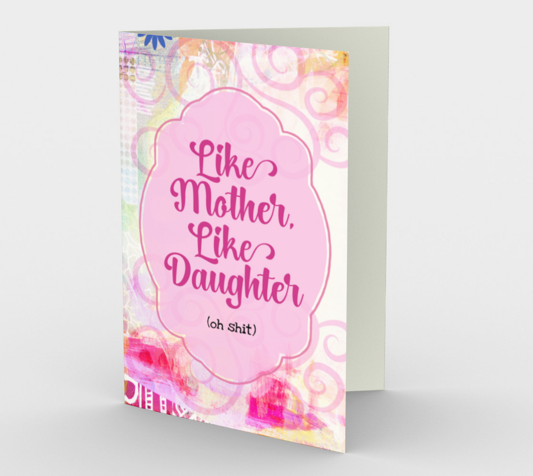 1142. Like Mother, Like Daughter (Oh Shit)  Card by DeloresArt