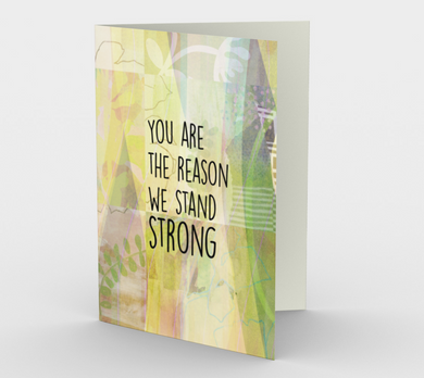 1066.You Are The Reason We Stand Strong  Card by DeloresArt
