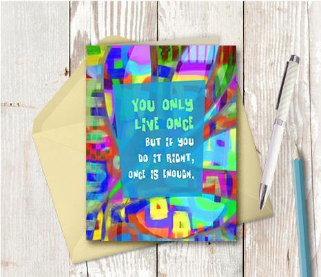 0432 You Only Live Once Note Card
