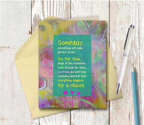 0483 Someday Everything Will Make Sense Note Card