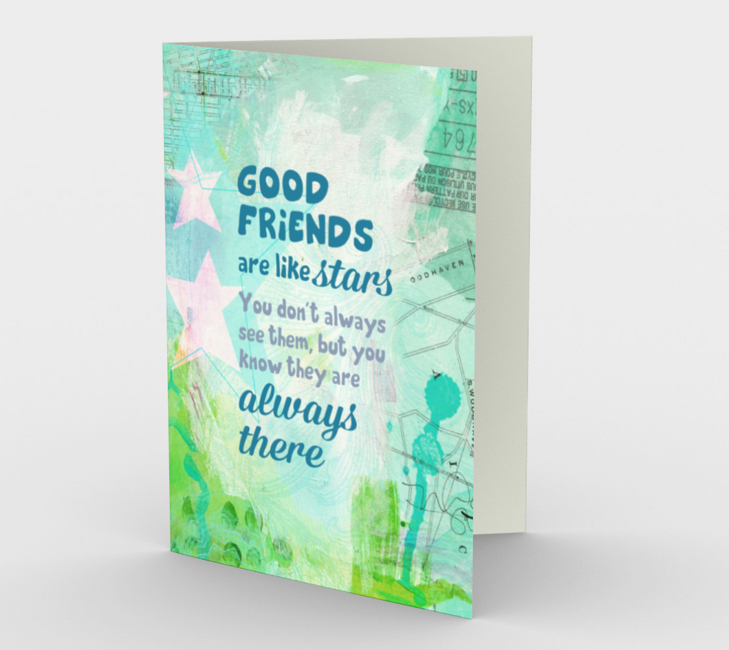 0314.Good Friends are Like Stars  Card by DeloresArt - deloresartcanada