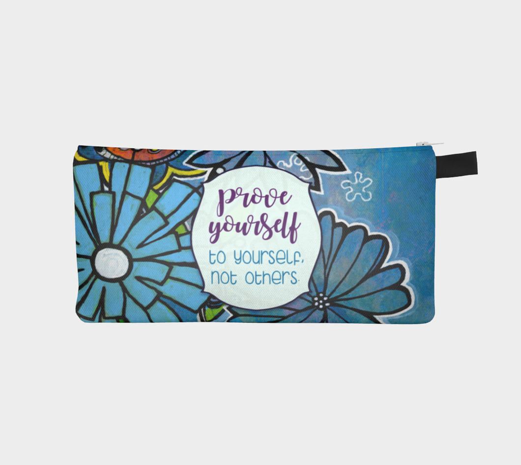 Prove Yourself to Yourself Pencil Case by Deloresart