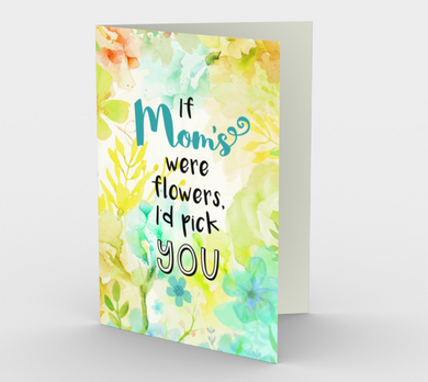1059.If Mom's Were Flowers  Card by DeloresArt