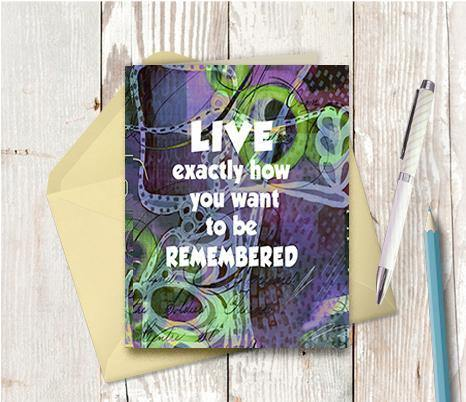 0557 How You Want To Be Remembered Note Card