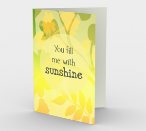 0449 You Fill Me With Sunshine Card by Deloresart
