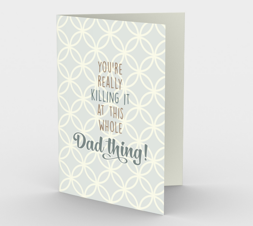 1247. Killing It At This Dad Thing  Card by DeloresArt