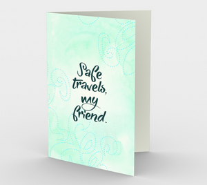1354 Safe Travels, My Friend Card by Deloresart