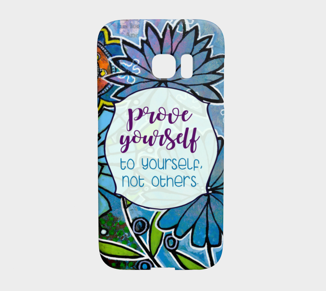944  Prove Yourself To Yourself Device Case - deloresartcanada