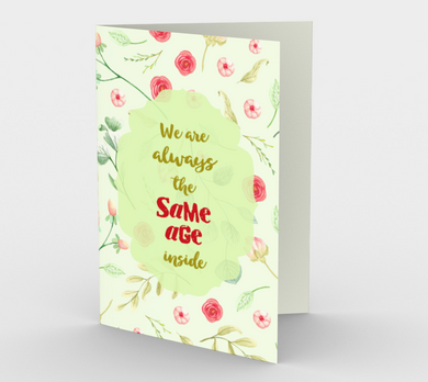 0331 We Are Always the Same Age Inside Card by Deloresart