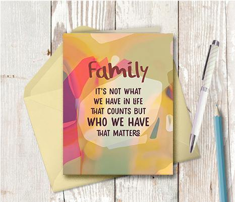 0718 Family Who We Have In Life Note Card