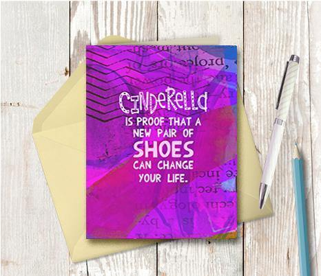 0728 Cinderella Proof That Shoes Can Change Life Note Card