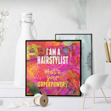 0738 I Am A Hairstylist - Superpower Art - deloresartcanada