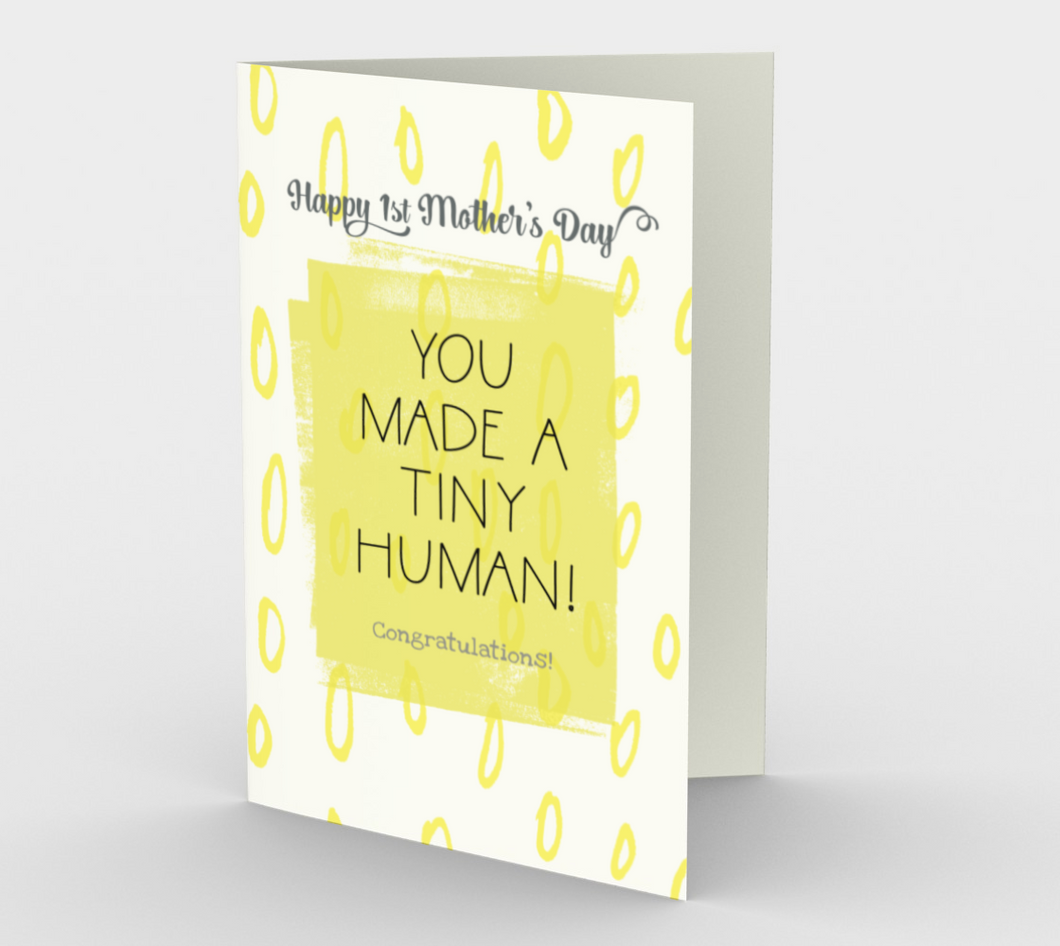 1136.You Made A Tiny Human 1st Mother's Day  Card by DeloresArt