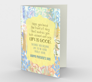 1149. Life Is Good Mother's Day  Card by DeloresArt