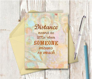 0787 Distance Means So Little Note Card
